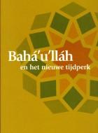 Bahá'u'lláh en het Nieuwe Tijdperk / J.E. Esslemont