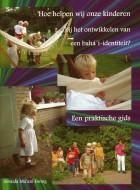 Hoe helpen wij onze kinderen bij het ontwikkelen van een bahá'í-identiteit? e-book