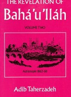 The Revelation of Bahá'u'lláh volume 2