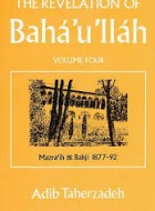 The Revelation of Bahá'u'lláh volume 4
