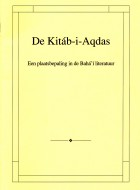 Kitáb-i-Aqdas - een plaatsbepaling