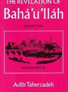 The Revelation of Bahá'u'lláh volume 2