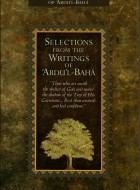 Selections from the Writings of 'Abdu'l-Bahá